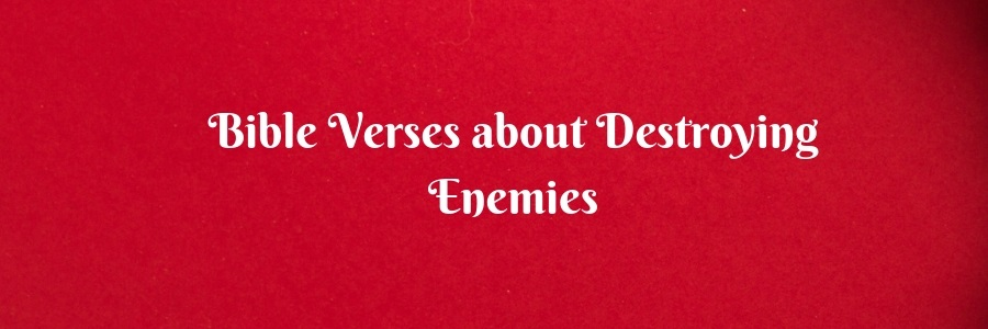 Bible Verses about Destroying Enemies