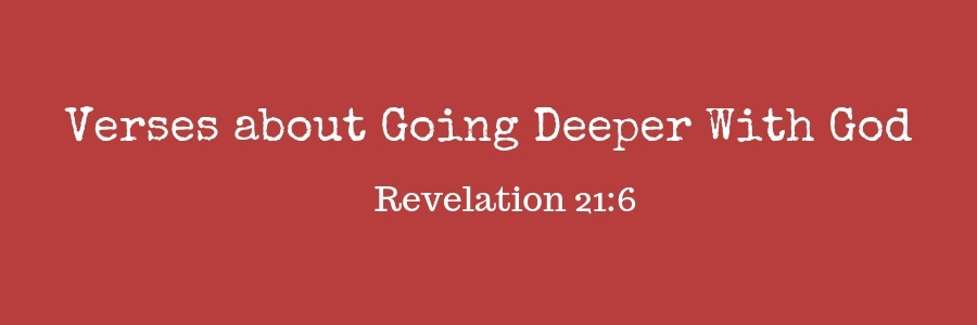Verses about Going Deeper With God