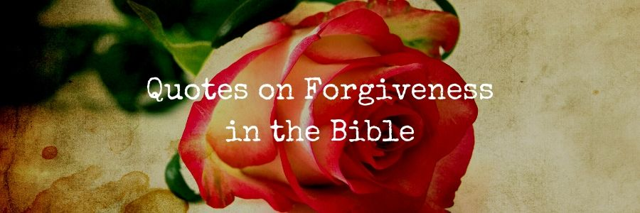 Quotes on Forgiveness in the Bible
