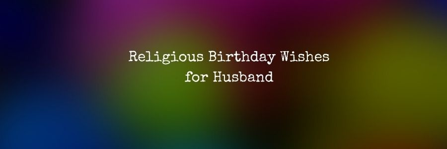 Birthday Blessings for My Husband