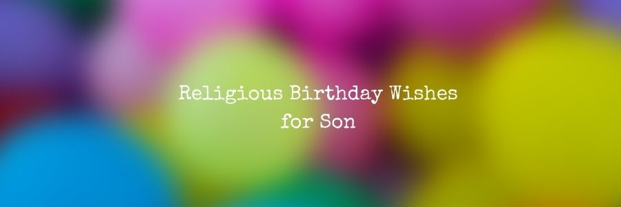 Religious Birthday Messages for Son