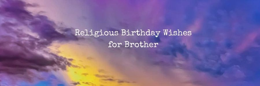 Religious Birthday Wishes for Brother